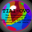 The International Administration of Intelligence and Obsolete Viewing of the Oasis (TIAI-OVO)